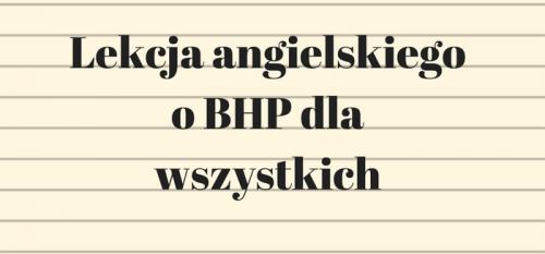 Lekcja angielskiego o BHP dla wszystkich