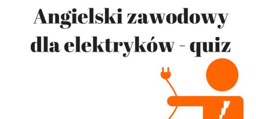 Angielski zawodowy dla elektryków - quiz