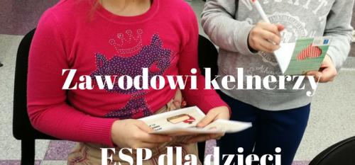 Zawodowi kelnerzy - ESP dla dzieci